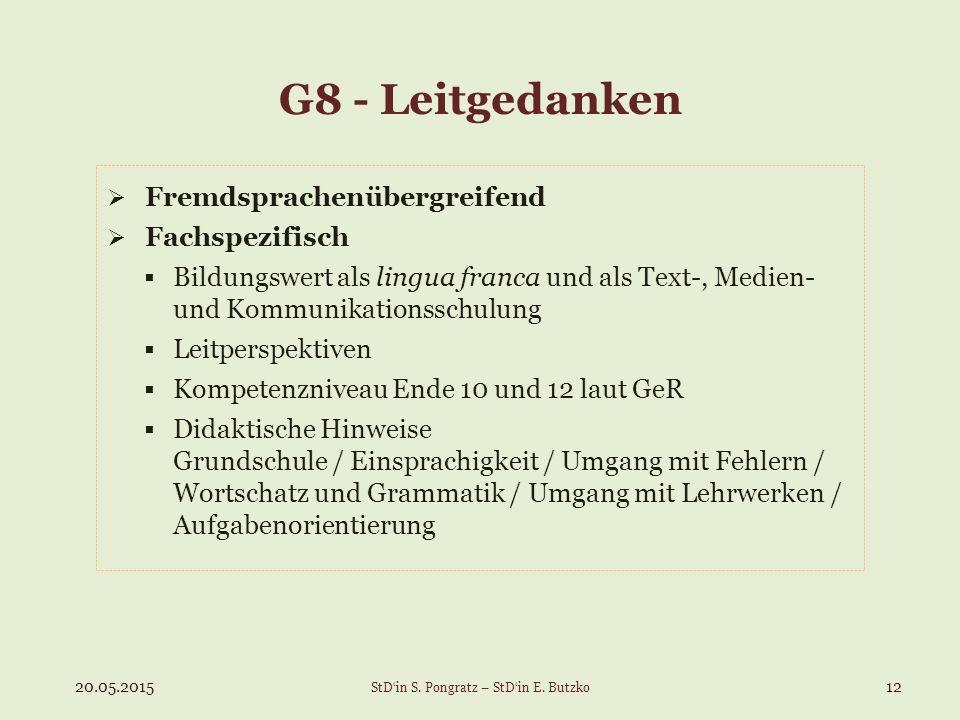 G8 - Leitgedanken  Fremdsprachenübergreifend  Fachspezifisch  Bildungswert als lingua franca und als Text-, Medien- und Kommunikationsschulung  Le