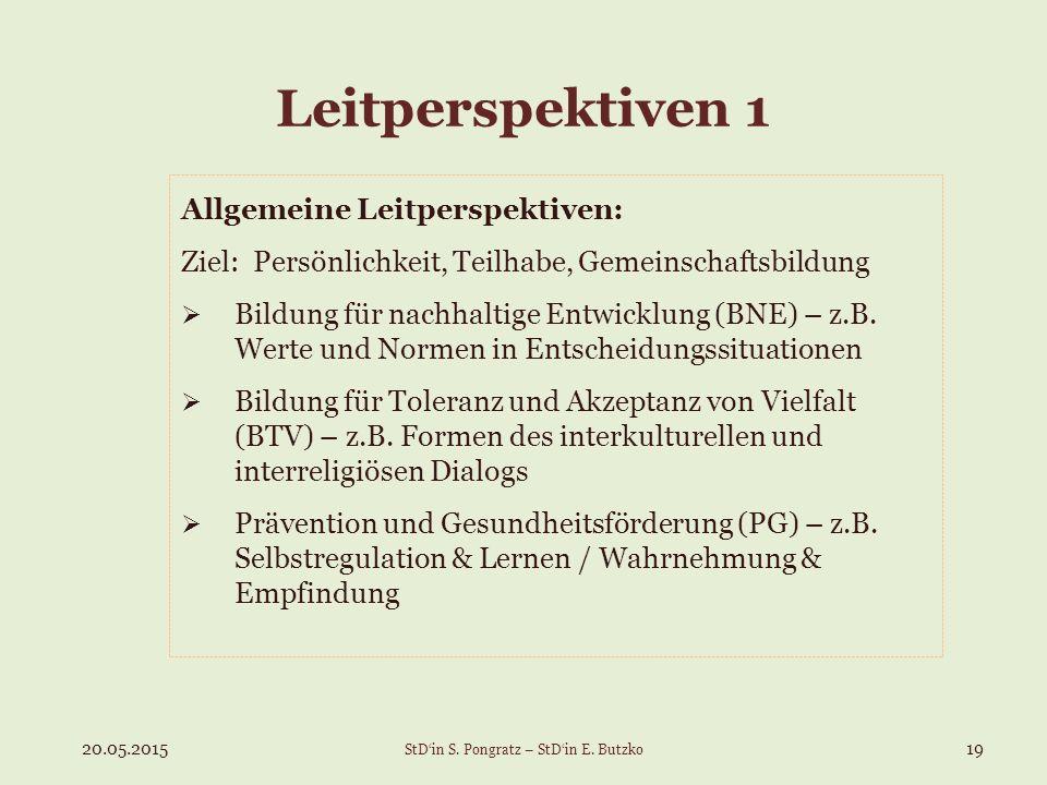 Leitperspektiven 1 Allgemeine Leitperspektiven: Ziel: Persönlichkeit, Teilhabe, Gemeinschaftsbildung  Bildung für nachhaltige Entwicklung (BNE) – z.B