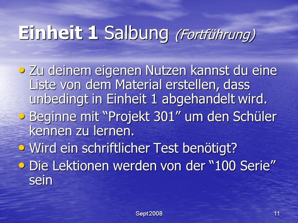 Einheit 1 Salbung (Fortführung) Zu deinem eigenen Nutzen kannst du eine Liste von dem Material erstellen, dass unbedingt in Einheit 1 abgehandelt wird.