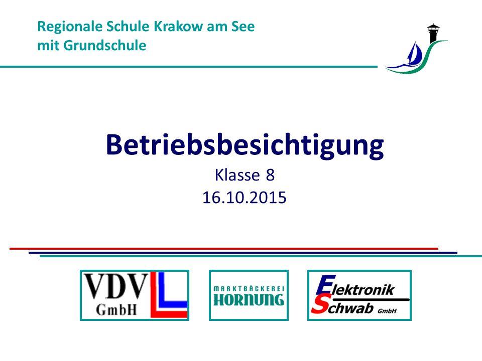 Betriebsbesichtigung Regionale Schule Krakow am See mit Grundschule Krakow am See, Mühlenberg 3 Bäcker Konditor Verkäuferin