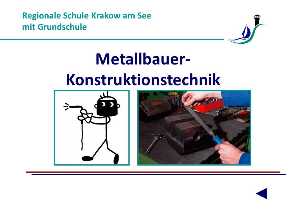 Regionale Schule Krakow am See mit Grundschule Metallbauer- Konstruktionstechnik