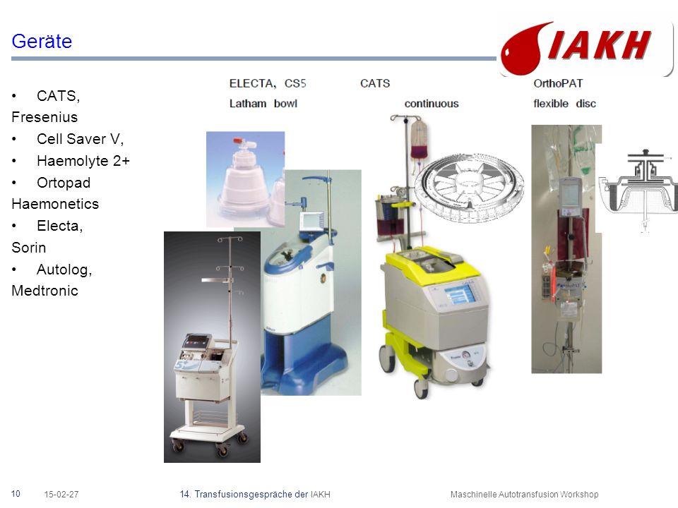 10 15-02-27 14. Transfusionsgespräche der IAKHMaschinelle Autotransfusion Workshop Geräte CATS, Fresenius Cell Saver V, Haemolyte 2+ Ortopad Haemoneti