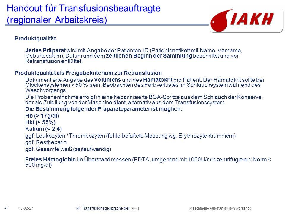 42 15-02-27 14. Transfusionsgespräche der IAKHMaschinelle Autotransfusion Workshop Handout für Transfusionsbeauftragte (regionaler Arbeitskreis) Produ