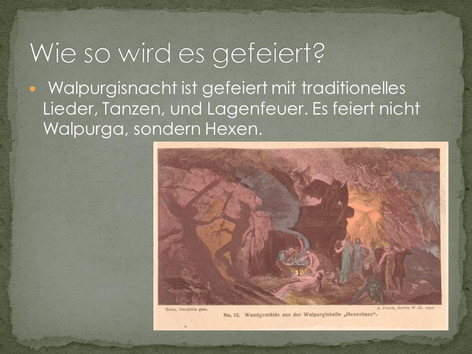 Walpurgisnacht ist gefeiert mit traditionelles Lieder, Tanzen, und Lagenfeuer.