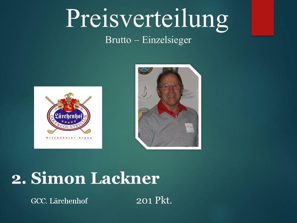 Preisverteilung Brutto – Einzelsieger 2. Simon Lackner GCC. Lärchenhof 201 Pkt.