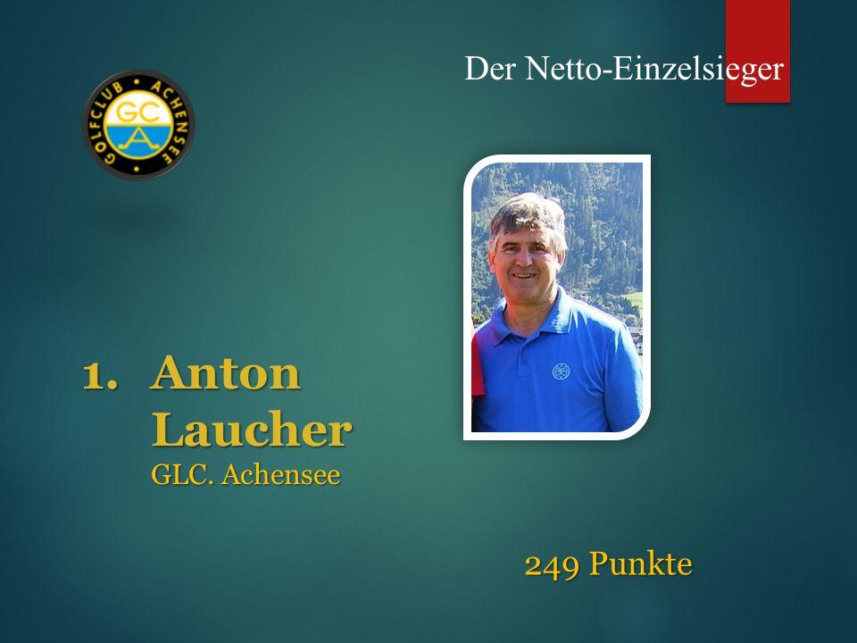 1.Anton Laucher GLC. Achensee Der Netto-Einzelsieger 249 Punkte 249 Punkte