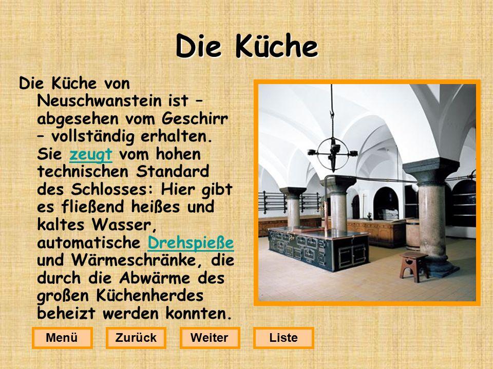 Die Küche Die Küche von Neuschwanstein ist – abgesehen vom Geschirr – vollständig erhalten.