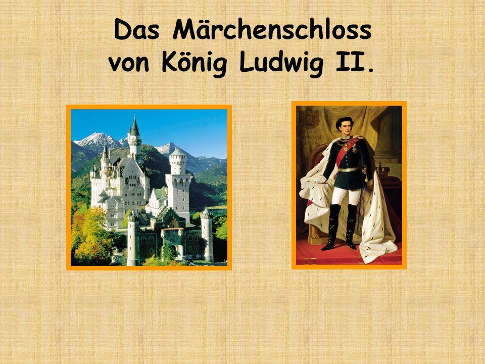 Das Märchenschloss von König Ludwig II.