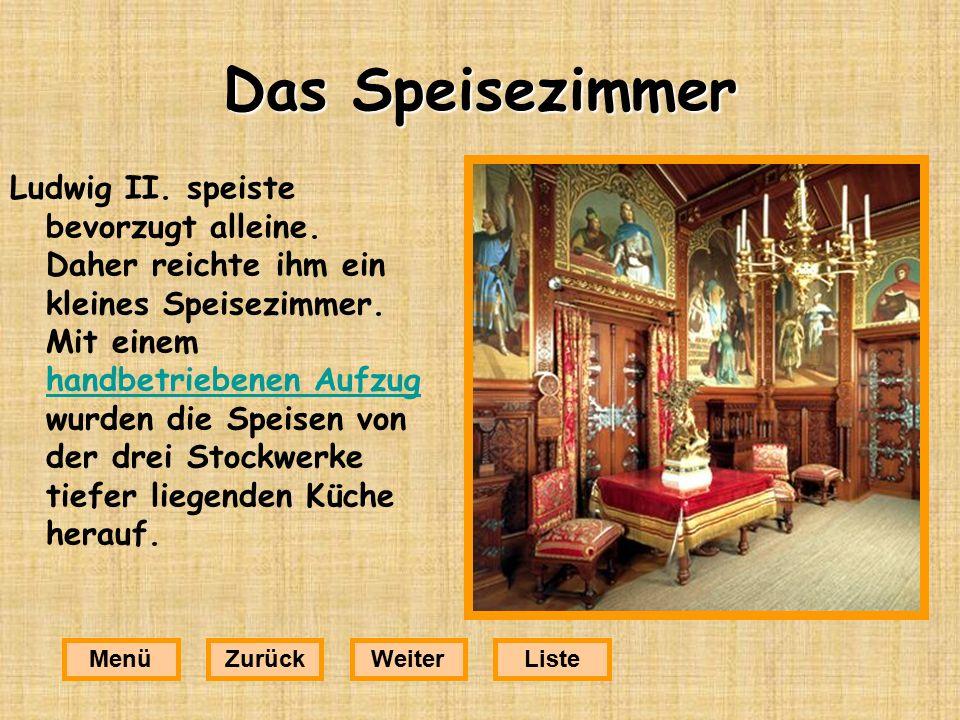 Das Speisezimmer Ludwig II.speiste bevorzugt alleine.