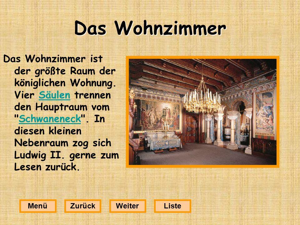 Das Wohnzimmer Das Wohnzimmer ist der größte Raum der königlichen Wohnung.