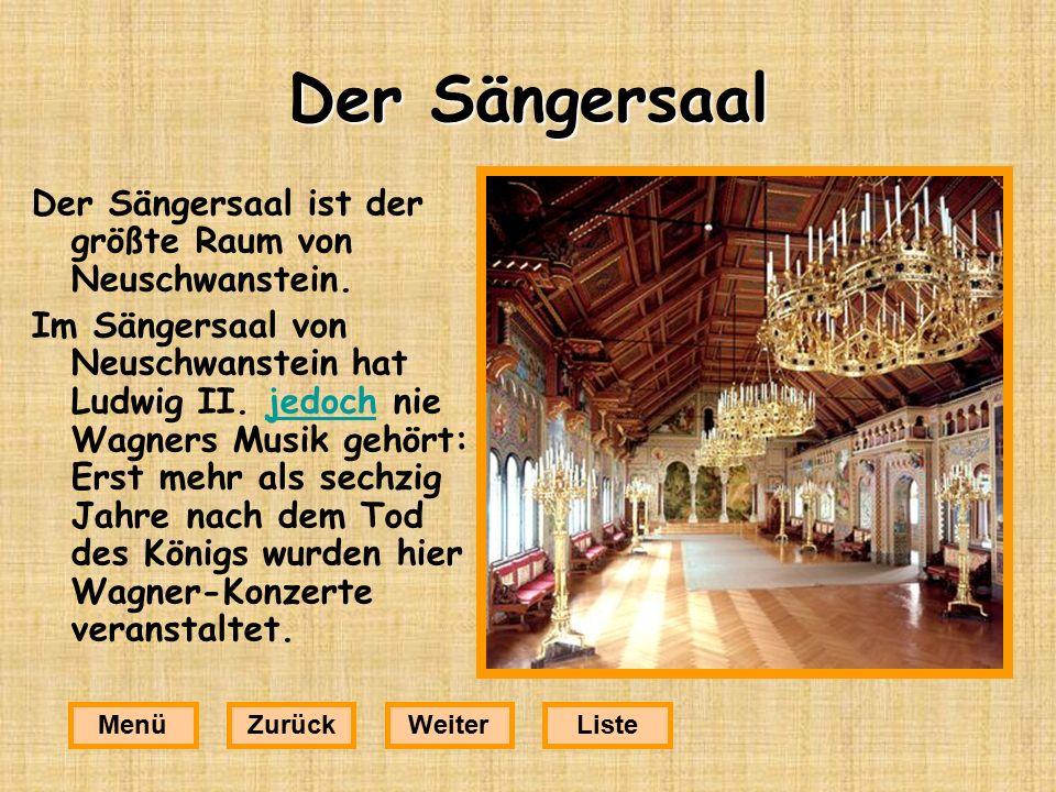 Der Sängersaal Der Sängersaal ist der größte Raum von Neuschwanstein.
