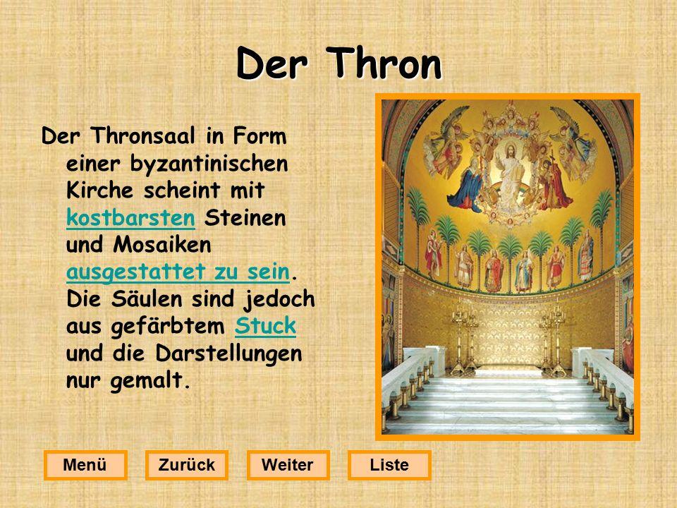 Der Thron Der Thronsaal in Form einer byzantinischen Kirche scheint mit kostbarsten Steinen und Mosaiken ausgestattet zu sein.