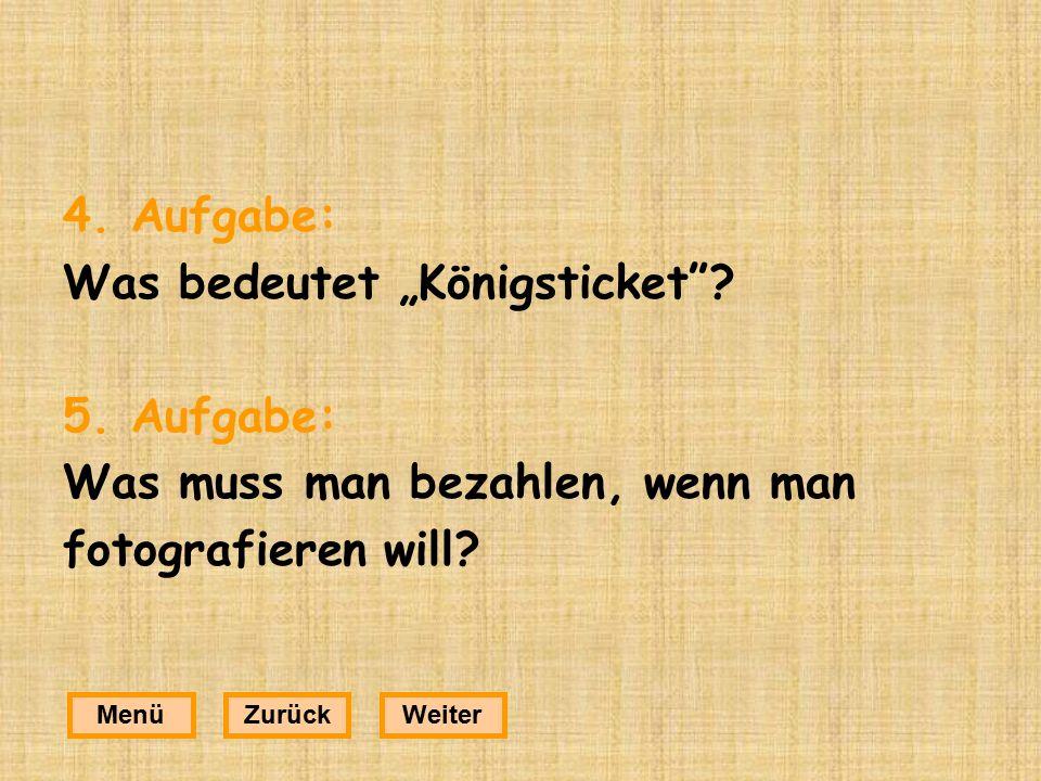 """4.Aufgabe: Was bedeutet """"Königsticket . 5."""