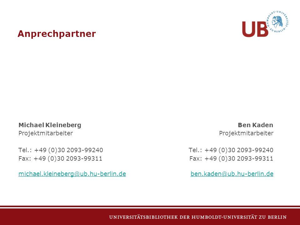 Ben Kaden Projektmitarbeiter Tel.: +49 (0)30 2093-99240 Fax: +49 (0)30 2093-99311 ben.kaden@ub.hu-berlin.de Anprechpartner Michael Kleineberg Projektm