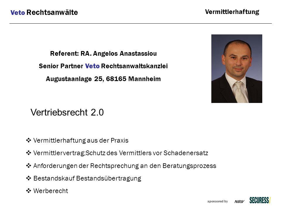 sponsored by Veto Rechtsanwälte Vermittlerhaftung  Vermittlerhaftung aus der Praxis  Vermittlervertrag;Schutz des Vermittlers vor Schadenersatz  An