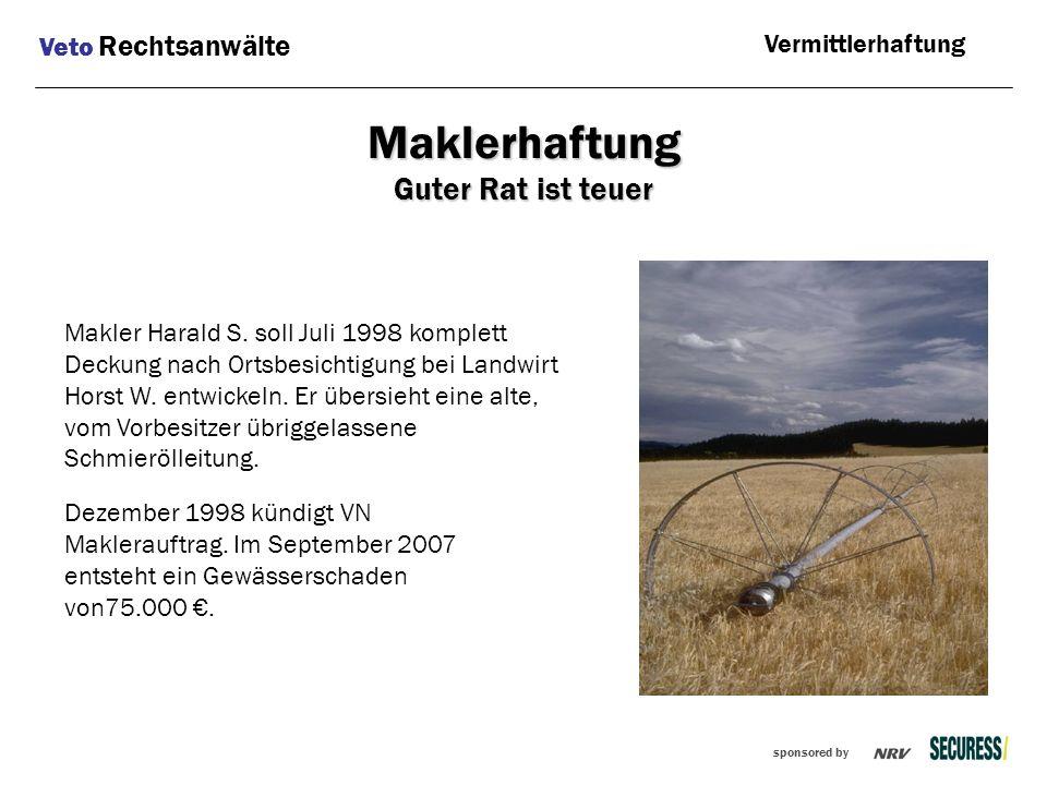 sponsored by Makler Harald S. soll Juli 1998 komplett Deckung nach Ortsbesichtigung bei Landwirt Horst W. entwickeln. Er übersieht eine alte, vom Vorb