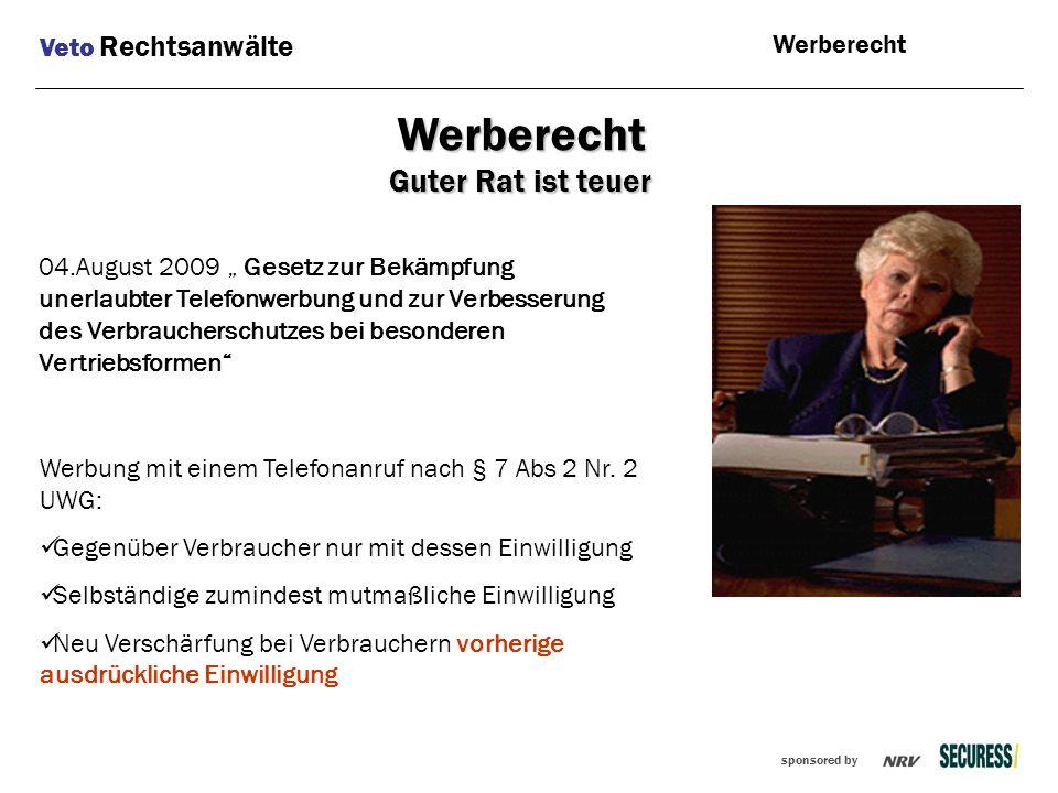 """sponsored by 04.August 2009 """" Gesetz zur Bekämpfung unerlaubter Telefonwerbung und zur Verbesserung des Verbraucherschutzes bei besonderen Vertriebsfo"""