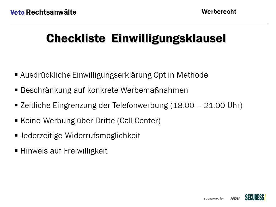 sponsored by  Ausdrückliche Einwilligungserklärung Opt in Methode  Beschränkung auf konkrete Werbemaßnahmen  Zeitliche Eingrenzung der Telefonwerbu