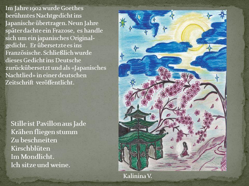 Im Jahre 1902 wurde Goethes berühmtes Nachtgedicht ins Japanische übertragen.