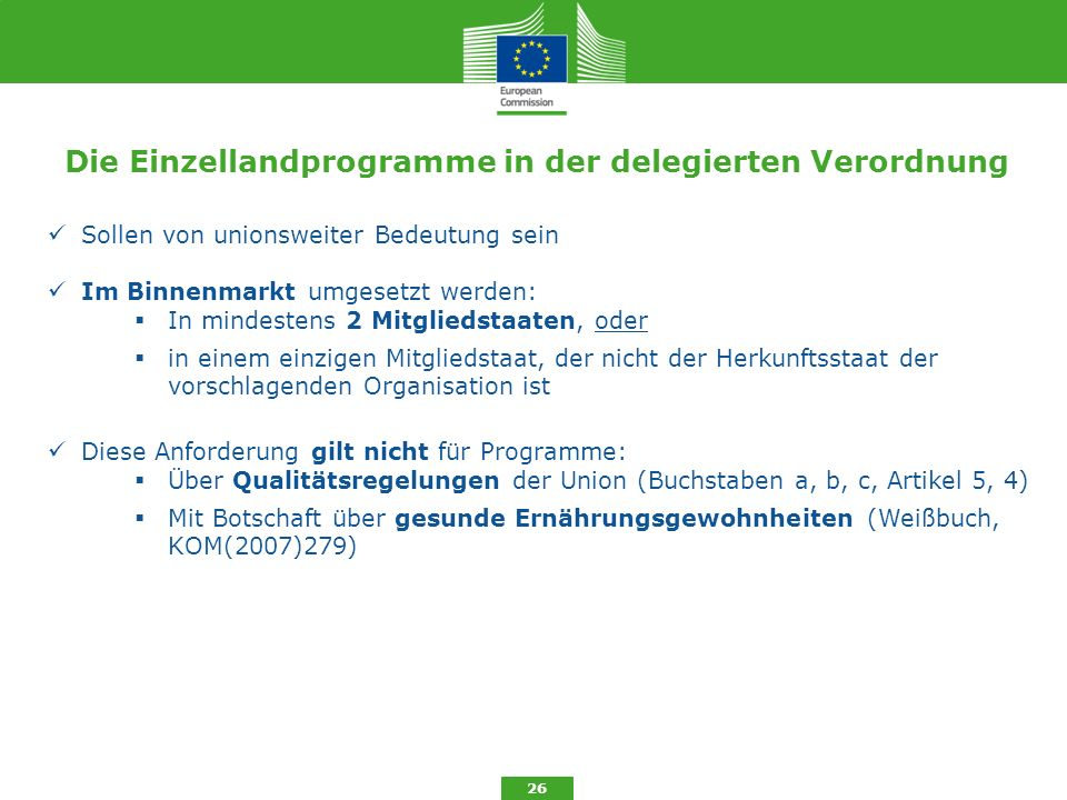 Die Einzellandprogramme in der delegierten Verordnung 26 Sollen von unionsweiter Bedeutung sein Im Binnenmarkt umgesetzt werden:  In mindestens 2 Mit
