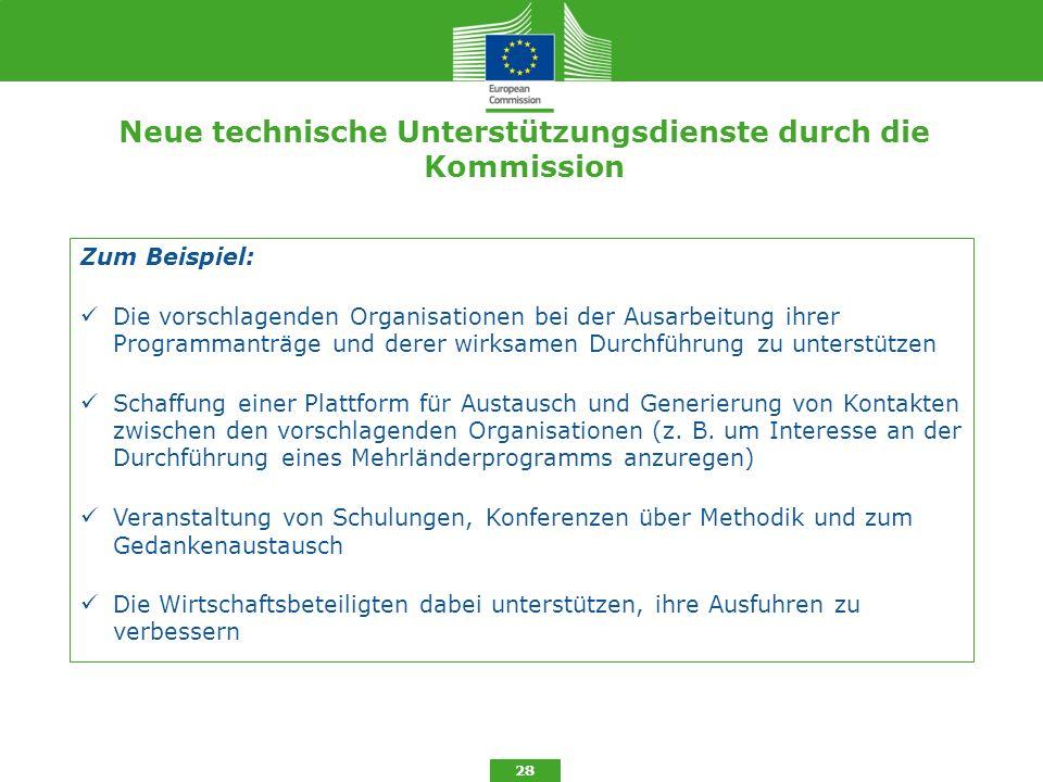 Neue technische Unterstützungsdienste durch die Kommission 28 Zum Beispiel: Die vorschlagenden Organisationen bei der Ausarbeitung ihrer Programmanträ