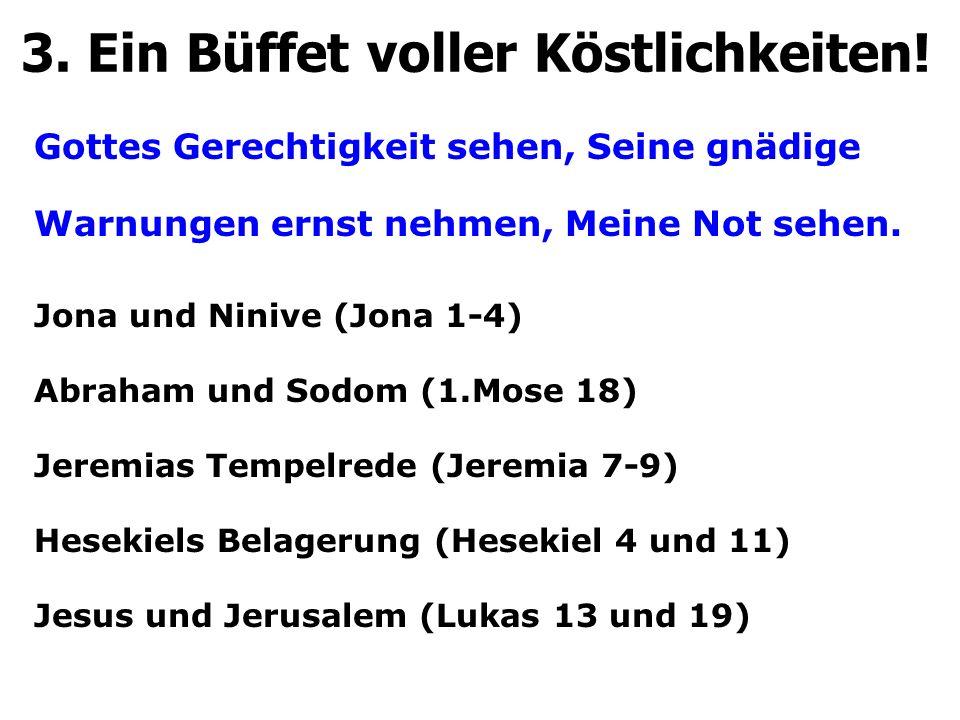 Gottes Grösse und Güte (gegen Lauheit, Gesetzlichkeit) 3.