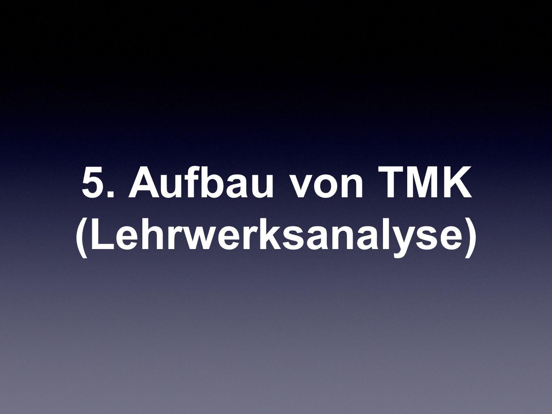 5. Aufbau von TMK (Lehrwerksanalyse)