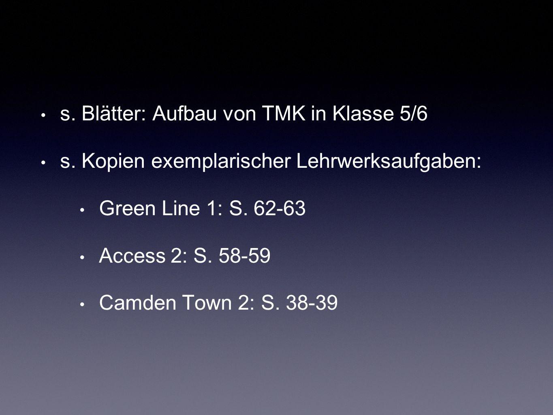 s.Blätter: Aufbau von TMK in Klasse 5/6 s.