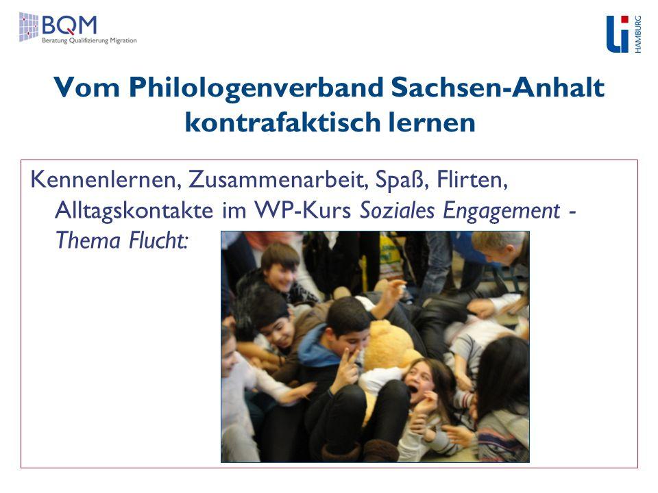 Vom Philologenverband Sachsen-Anhalt kontrafaktisch lernen Kennenlernen, Zusammenarbeit, Spaß, Flirten, Alltagskontakte im WP-Kurs Soziales Engagement