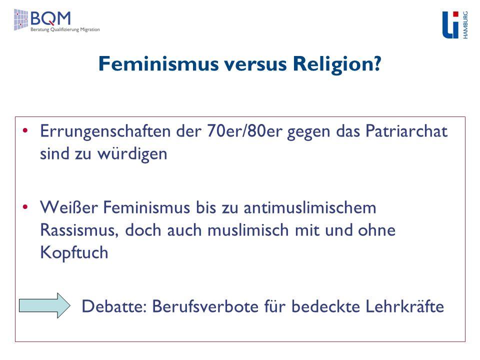 Feminismus versus Religion? Errungenschaften der 70er/80er gegen das Patriarchat sind zu würdigen Weißer Feminismus bis zu antimuslimischem Rassismus,