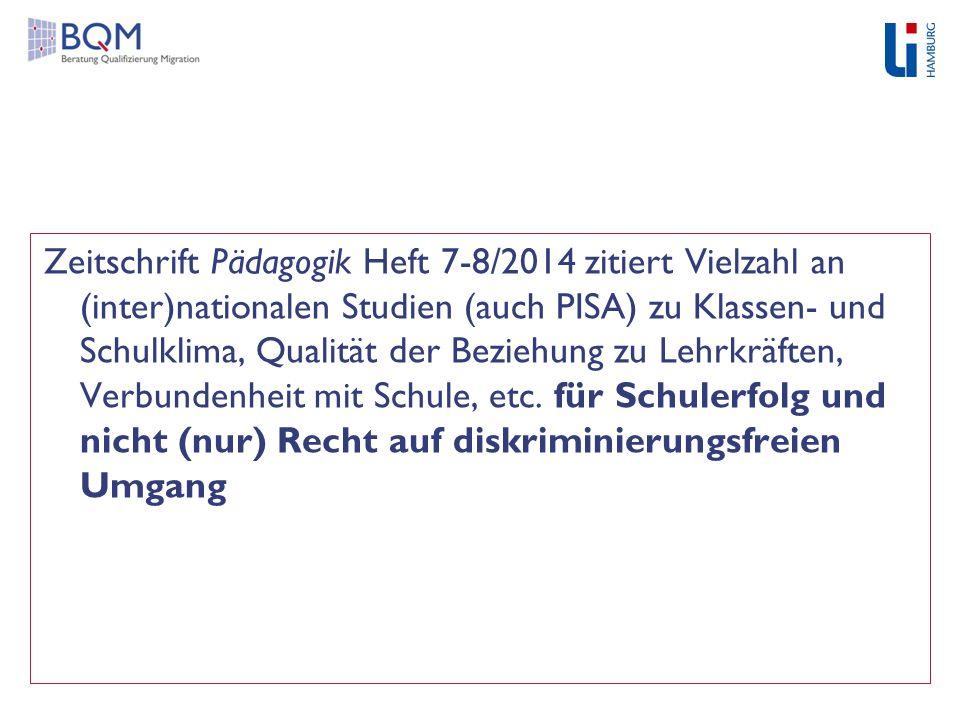 Zeitschrift Pädagogik Heft 7-8/2014 zitiert Vielzahl an (inter)nationalen Studien (auch PISA) zu Klassen- und Schulklima, Qualität der Beziehung zu Le