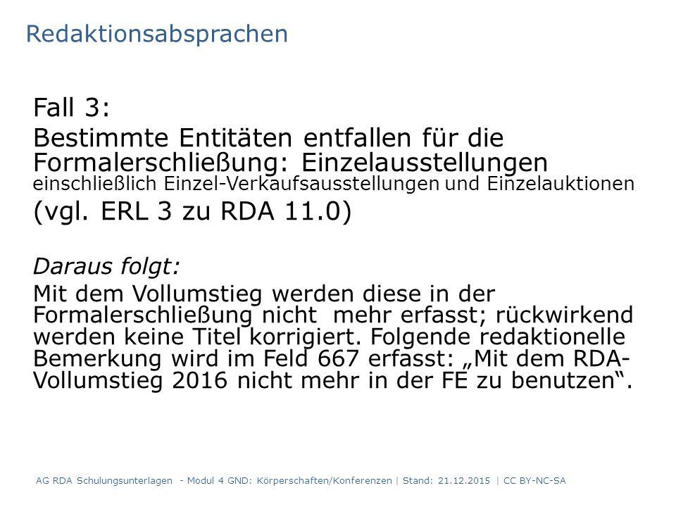 Fall 3: Bestimmte Entitäten entfallen für die Formalerschließung: Einzelausstellungen einschließlich Einzel-Verkaufsausstellungen und Einzelauktionen (vgl.