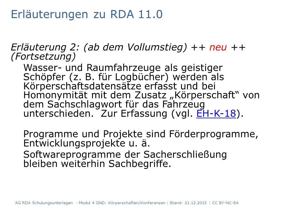 Erläuterung 3 (geändert ++ neu letzter Absatz ++): Konferenzen: Konferenzen nach RDA sind auch Konferenzen usw.