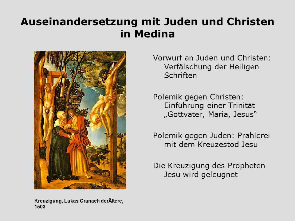 Auseinandersetzung mit Juden und Christen in Medina Vorwurf an Juden und Christen: Verfälschung der Heiligen Schriften Polemik gegen Christen: Einführ