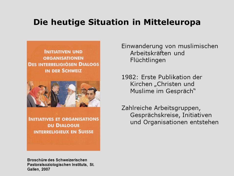 """Die heutige Situation in Mitteleuropa Einwanderung von muslimischen Arbeitskräften und Flüchtlingen 1982: Erste Publikation der Kirchen """"Christen und"""