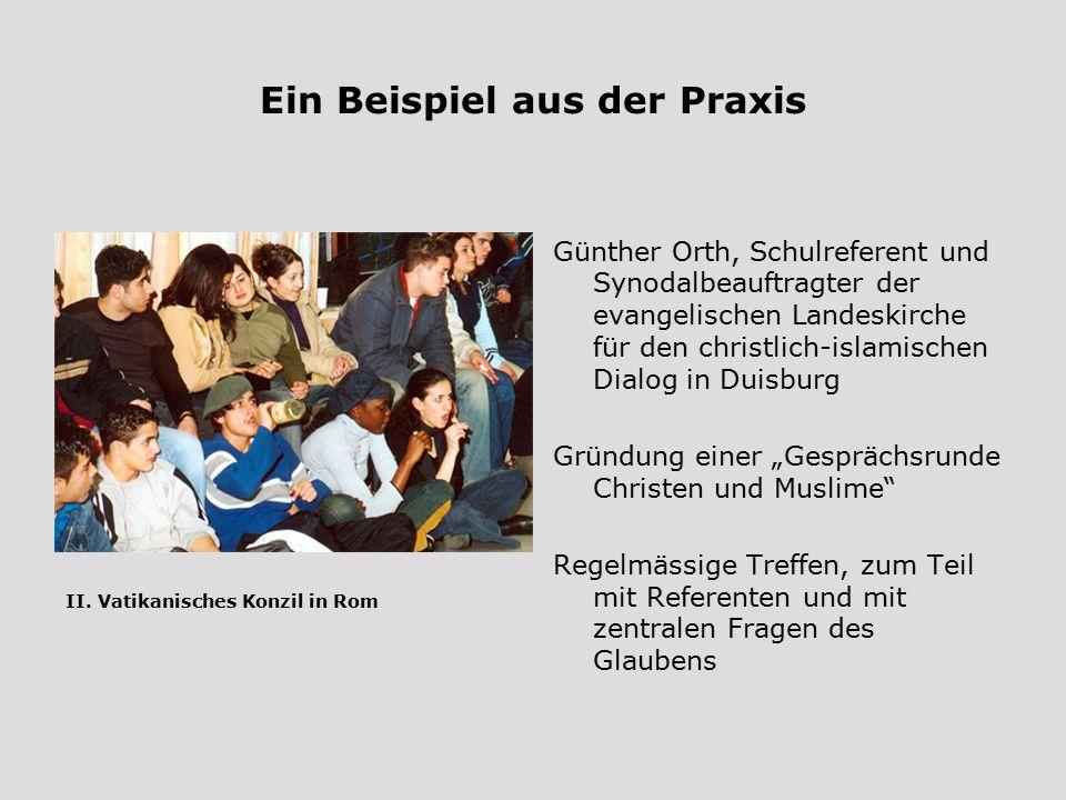 Ein Beispiel aus der Praxis Günther Orth, Schulreferent und Synodalbeauftragter der evangelischen Landeskirche für den christlich-islamischen Dialog i