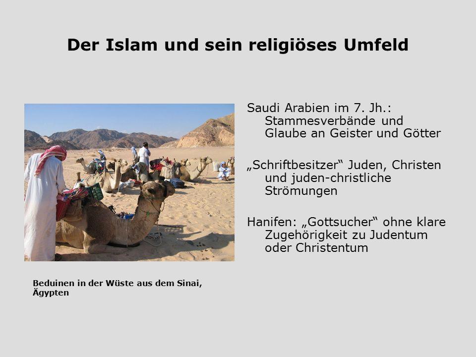 """Der Islam und sein religiöses Umfeld Saudi Arabien im 7. Jh.: Stammesverbände und Glaube an Geister und Götter """"Schriftbesitzer"""" Juden, Christen und j"""