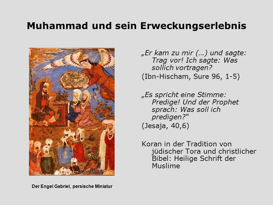 """Muhammad und sein Erweckungserlebnis """"Er kam zu mir (…) und sagte: Trag vor! Ich sagte: Was sollich vortragen? (Ibn-Hischam, Sure 96, 1-5) """"Es spricht"""