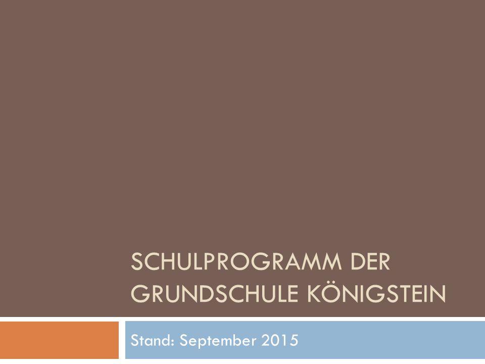 SCHULPROGRAMM DER GRUNDSCHULE KÖNIGSTEIN Stand: September 2015