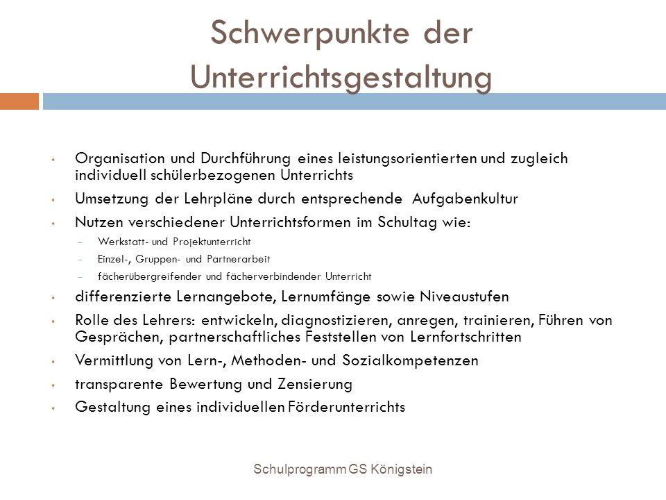 Schwerpunkte der Unterrichtsgestaltung Organisation und Durchführung eines leistungsorientierten und zugleich individuell schülerbezogenen Unterrichts