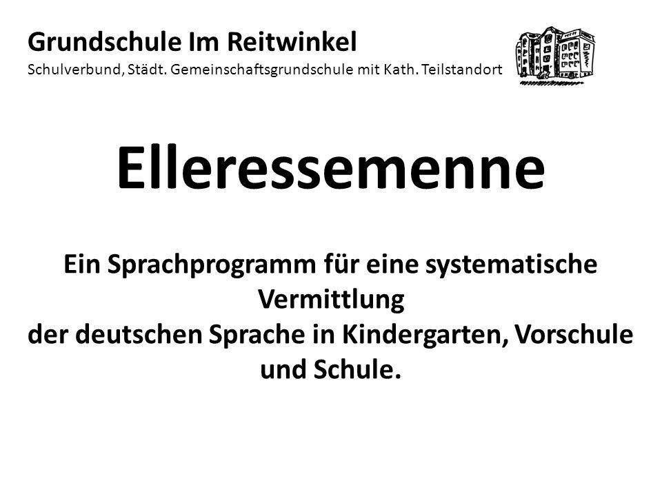 Elleressemenne Ein Sprachprogramm für eine systematische Vermittlung der deutschen Sprache in Kindergarten, Vorschule und Schule.