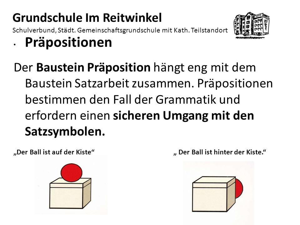 Präpositionen Der Baustein Präposition hängt eng mit dem Baustein Satzarbeit zusammen.