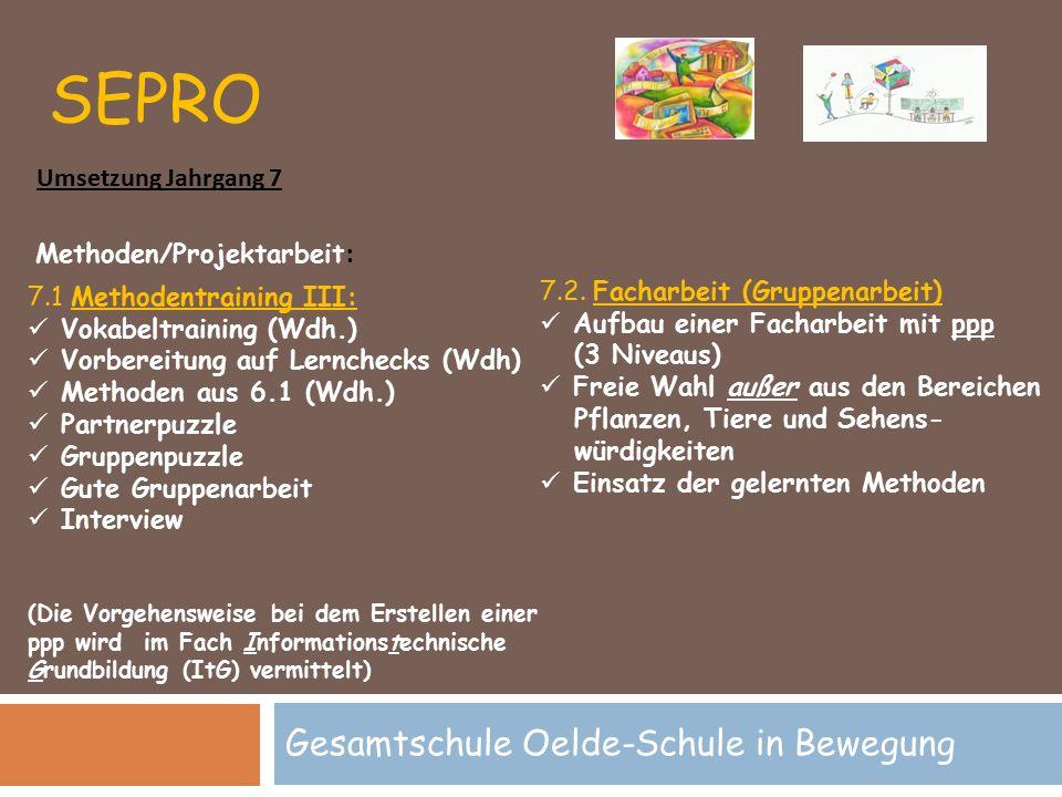 SEPRO Gesamtschule Oelde-Schule in Bewegung Methoden/Projektarbeit: 7.1 Methodentraining III: Vokabeltraining (Wdh.) Vorbereitung auf Lernchecks (Wdh)