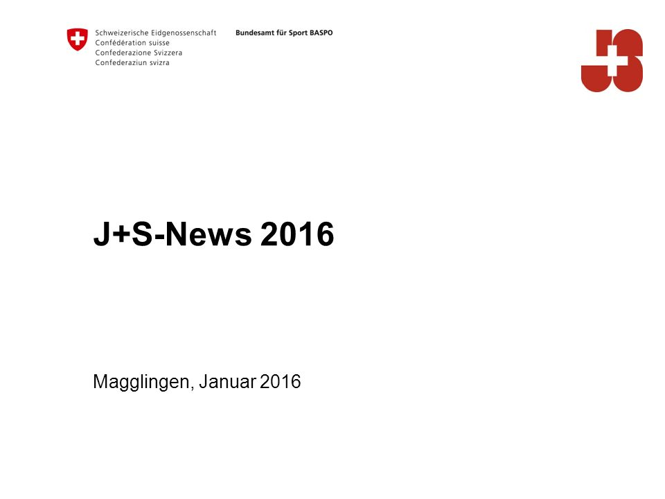 12 Januar 2016 Bundesamt für Sport BASPO Jugend+Sport Revision Sportförderungsverordnungen Kleine Anpassungen per 1.