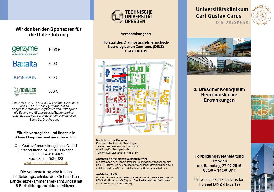 Für die vertragliche und finanzielle Abwicklung zeichnet verantwortlich: Carl Gustav Carus Management GmbH Fetscherstraße 74, 01307 Dresden Tel.: 0351