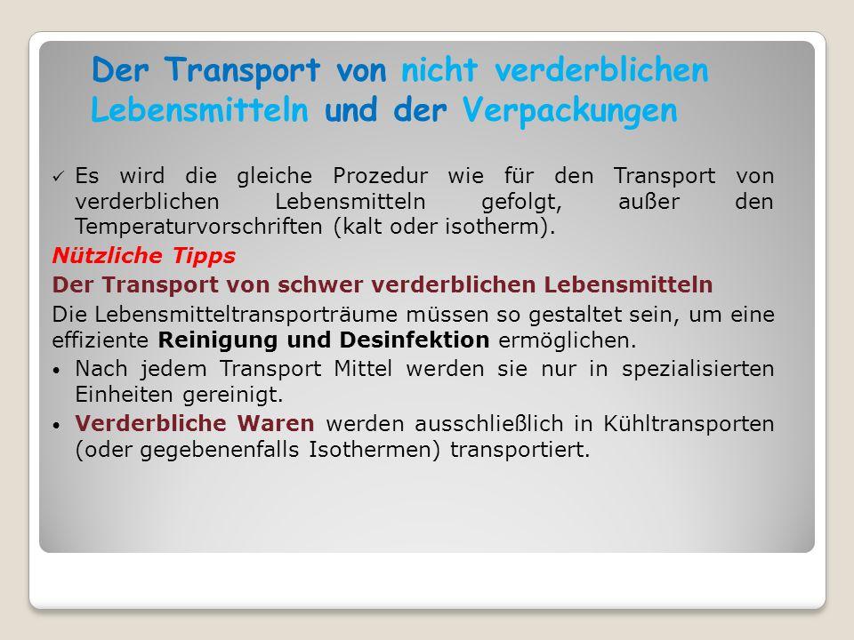 Der Transport von nicht verderblichen Lebensmitteln und der Verpackungen Es wird die gleiche Prozedur wie für den Transport von verderblichen Lebensmi