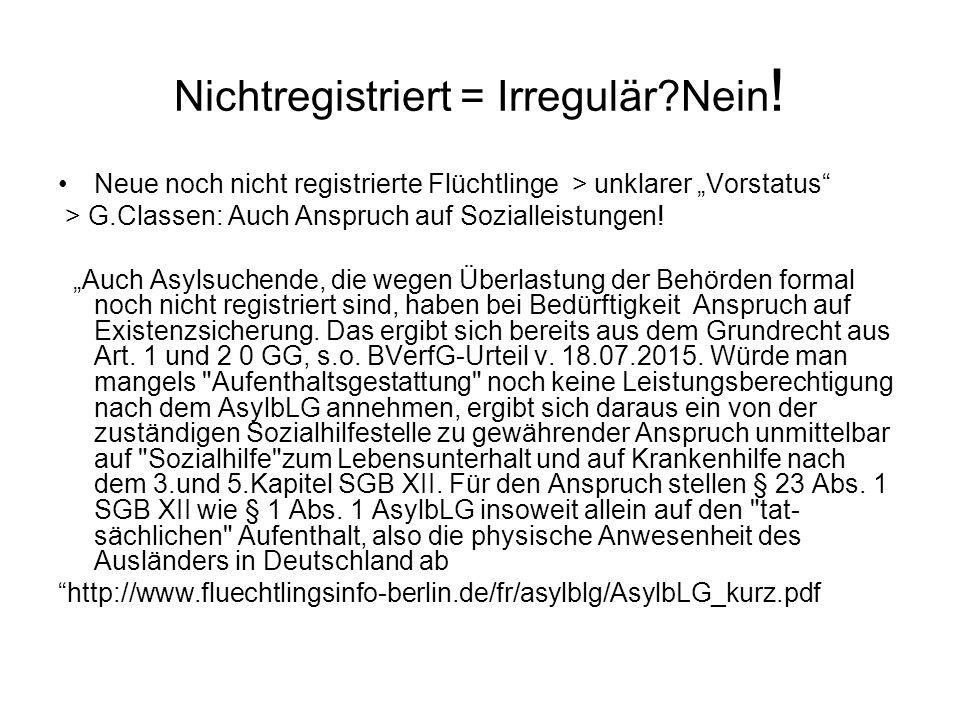 """Nichtregistriert = Irregulär?Nein ! Neue noch nicht registrierte Flüchtlinge > unklarer """"Vorstatus"""" > G.Classen: Auch Anspruch auf Sozialleistungen! """""""