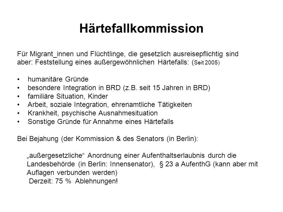Härtefallkommission Für Migrant_innen und Flüchtlinge, die gesetzlich ausreisepflichtig sind aber: Feststellung eines außergewöhnlichen Härtefalls: (
