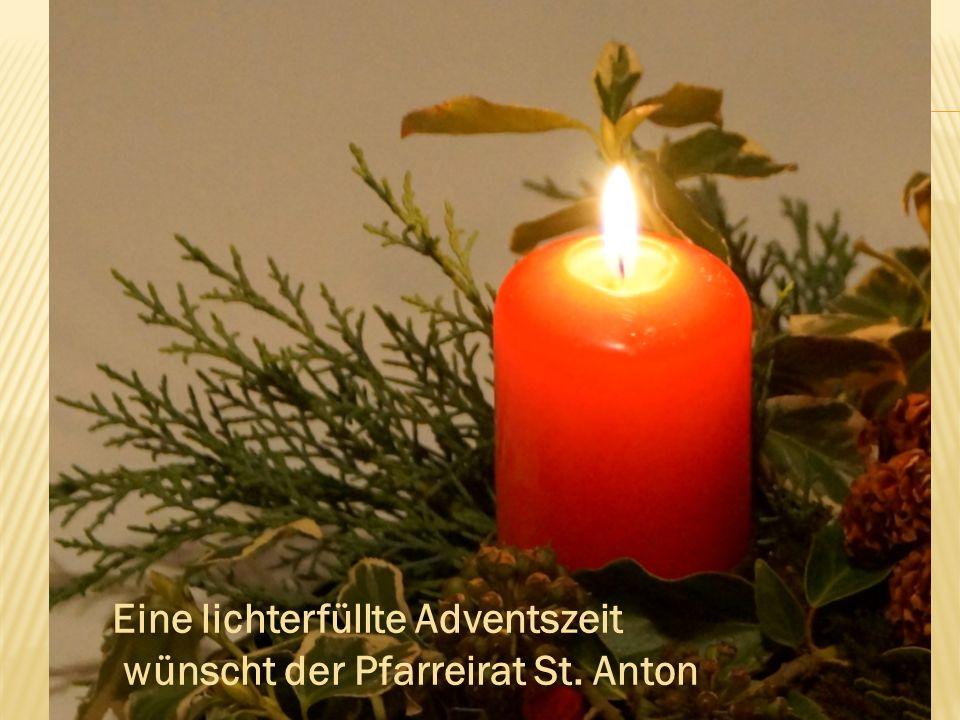 Eine lichterfüllte Adventszeit wünscht der Pfarreirat St. Anton