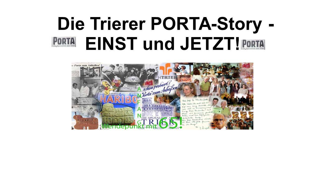 Die Trierer PORTA-Story - EINST und JETZT!